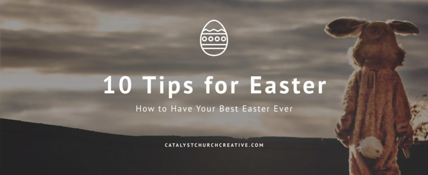 How to Have Your Best Easter Ever