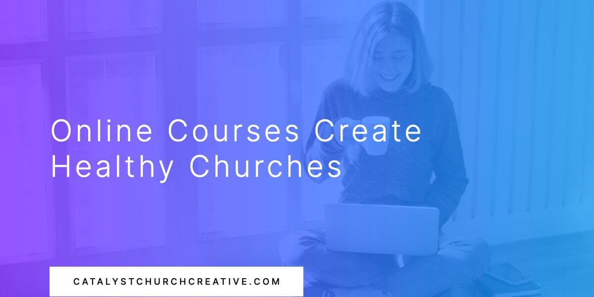 """Image of the blog title """"Online Courses Create Healthy Churches"""" with a woman on a computer, smiling."""
